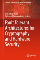 Fault Tolerant Architectures for Cryptography and Hardware Security