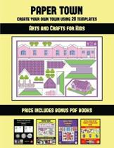 Arts and Crafts for Kids (Paper Town - Create Your Own Town Using 20 Templates)