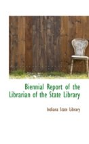 Biennial Report of the Librarian of the State Library