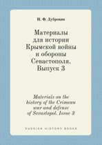 Materials on the History of the Crimean War and Defense of Sevastopol. Issue 3