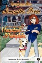 Samantha Green and the Case of the Haunted Pumpkin