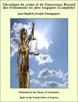Chronique du crime et de l'innocence: Recueil des événements les plus tragiques (Complete)