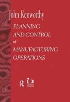 Planning and Control of Manufacturing Operations
