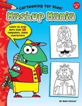 Mashup Mania (Cartooning for Kids)