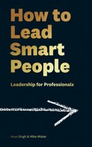 How to Lead Smart People