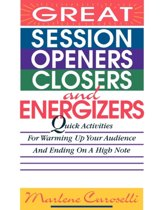 Great Session Openers, Closers, and Energizers