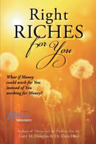 Right Riches for You