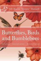 Butterflies, Birds and Bumblebees