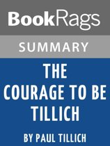 Summary & Study Guide: The Courage to Be Tillich