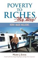 Poverty to Riches-My Way!