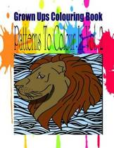 Grown Ups Colouring Book Patterns to Color in Vol. 2 Mandalas