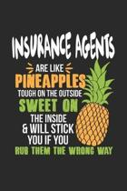 Insurance Agents Are Like Pineapples. Tough On The Outside Sweet On The Inside: Insurance Agent. Dot Grid Composition Notebook to Take Notes at Work.