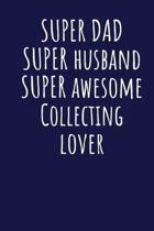 Super Dad Super Husband Super Awesome Collecting Lover