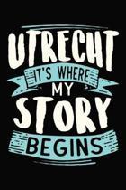 Utrecht It's where my story begins