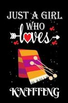 Just a Girl Who Loves Knitting: Gift for Knitting Lovers, Knitting Lovers Journal / Notebook / Diary / Thanksgiving / Christmas & Birthday Gift
