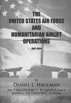 The United States Air Force and Humanitarian Airlift Operations 1947-1994