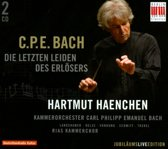 Bach, Cpe; Die Letzten Leiden Des E