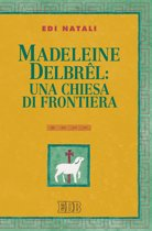 Madeleine Delbrel: una chiesa di frontiera
