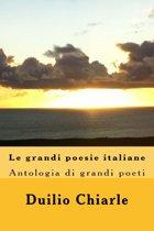 Le grandi poesie italiane: Antologia di grandi poeti da Dante a Saba
