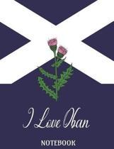 I Love Oban - Notebook
