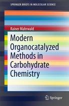 Modern Organocatalyzed Methods in Carbohydrate Chemistry