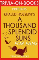 A Thousand Splendid Suns by Khalid Hosseini (Trivia-on-Books)
