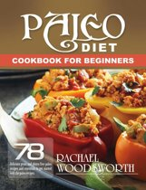 Paleo Diet Cookbook For Beginners: 78 Delicious grain and gluten free paleo recipes and essentials to get started with the paleo recipes (Paleo Challenge)