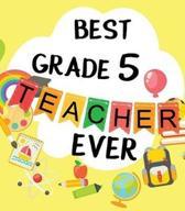 Best Grade 5 Teacher Ever