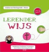 Lerender wijs - Heidelberse Catechismus voor kinderen