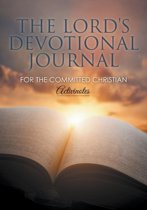 The Lord's Devotional Journal for the Committed Christian