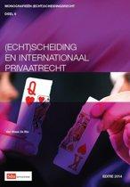 Monografieen (echt)scheidingsrecht 6 - (Echt)scheiding en internationaal privaatrecht