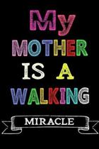 My Mother Is a Walking Miracle