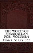 The Works of Edgar Allan Poe. Volume 4