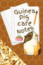 Guinea Pig Care Notes: Specially Designed Fun Kid-Friendly Daily Guinea Pig Log Book to Look After All Your Small Pet's Needs. Great For Reco