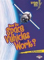 How Do Space Vehicles Work - Lightning Bolt Books - How Flight Works