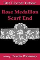 Rose Medallion Scarf End Filet Crochet Pattern