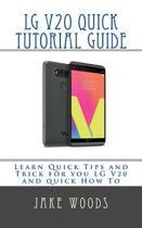 Lg V20 Phone Quick Tutorial Guide