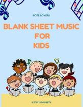 Blank Sheet Music for Kids: Blank Music Sheets - 110 Pages - 8.5x11