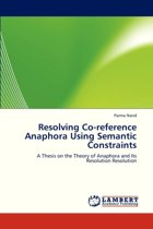 Resolving Co-Reference Anaphora Using Semantic Constraints