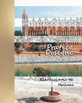 Pratica Disegno - XL Eserciziario 46: Mallorca