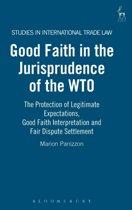 Good Faith in the Jurisprudence of the WTO