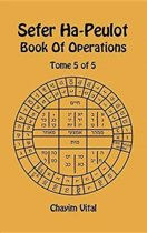 Sefer Ha-Peulot - Book of Operations - Tome 5 of 5
