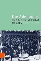 Die Adenauers und die Universitat zu Koeln