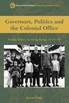 Governors, Politics, and the Colonial Office - Public Policy in Hong Kong, 1918-58