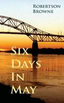 Six Days in May