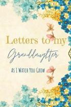 Letters to my Granddaughter Journal-Grandparents Journal Appreciation Gift-Lined Notebook To Write In-6''x9'' 120 Pages Book 9: Keepsake Gift to Write M