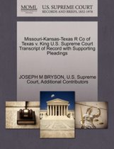 Missouri-Kansas-Texas R Co of Texas V. King U.S. Supreme Court Transcript of Record with Supporting Pleadings