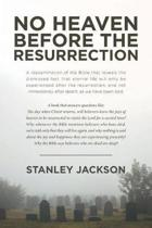 No Heaven Before the Resurrection