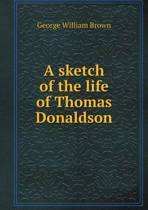 A Sketch of the Life of Thomas Donaldson