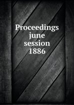 Proceedings June Session 1886